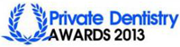 Private Dentistry Awards 2013